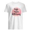 Wife Mom Attorney Funny Mother's Day Gift For Mama  Classic Men's T-shirt